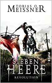 Tobias O. Meißner - Sieben Heere. Revolution