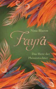 Nina Blazon - Fayra. Das Herz der Phönixtochter