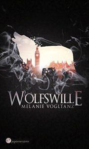 Melanie Vogltanz - Wolfswille