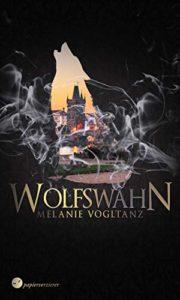 Melanie Vogltanz - Wolfswahn