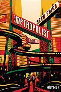 Seth Fried - Der Metropolist